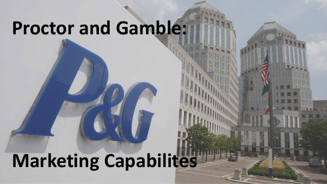 Proctor and Gamble: Marketing Capabilites