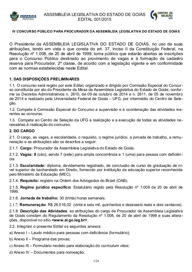ASSEMBLEIA LEGISLATIVA DO ESTADO DE GOIÁS EDITAL 001/2015 IV CONCURSO PÚBLICO PARA PROCURADOR DA ASSEMBLEIA LEGISLATIVA DO...