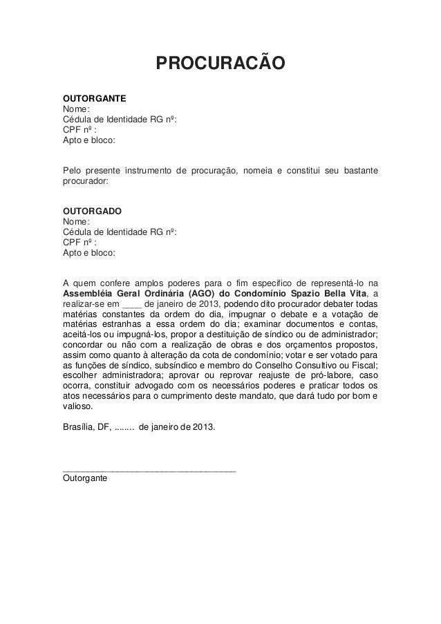 PROCURACÃOOUTORGANTENome:Cédula de Identidade RG nº:CPF nº :Apto e bloco:Pelo presente instrumento de procuração, nomeia e...