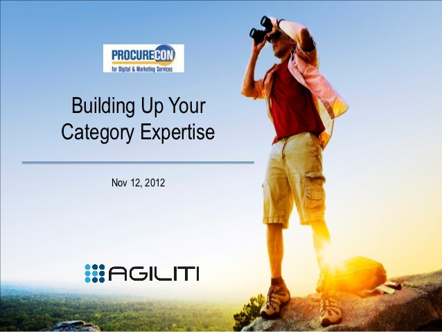 Building Up YourCategory Expertise     Nov 12, 2012