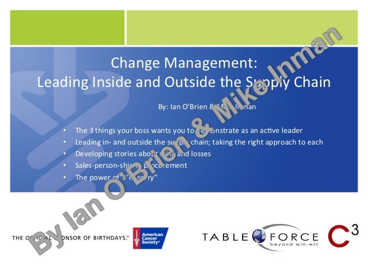 Change	  Management:            	  Leading	  Inside	  and	  Outside	  the	  Supply	  Chain	                               ...