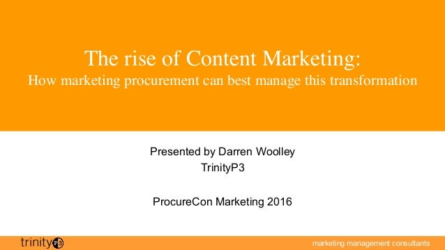 marketing management consultants The rise of Content Marketing: How marketing procurement can best manage this transformat...