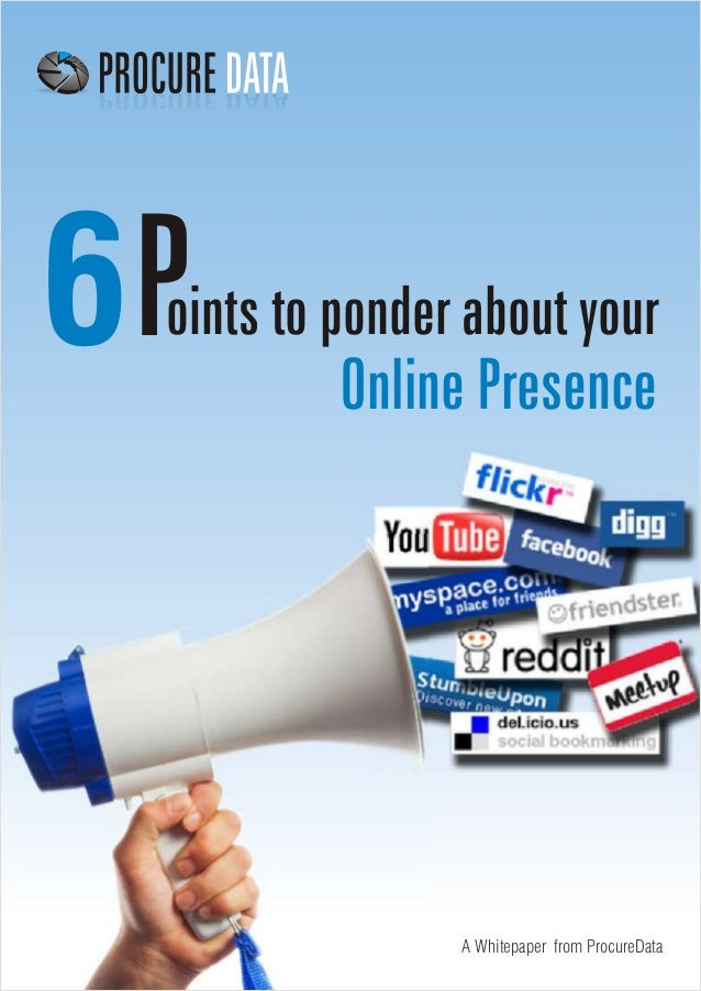 6P  oints to ponder about your Online Presence  A Whitepaper from ProcureData