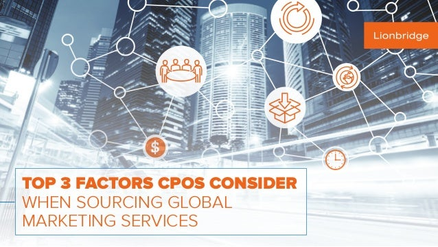 $ TOP 3 FACTORS CPOS CONSIDER WHEN SOURCING GLOBAL MARKETING SERVICES