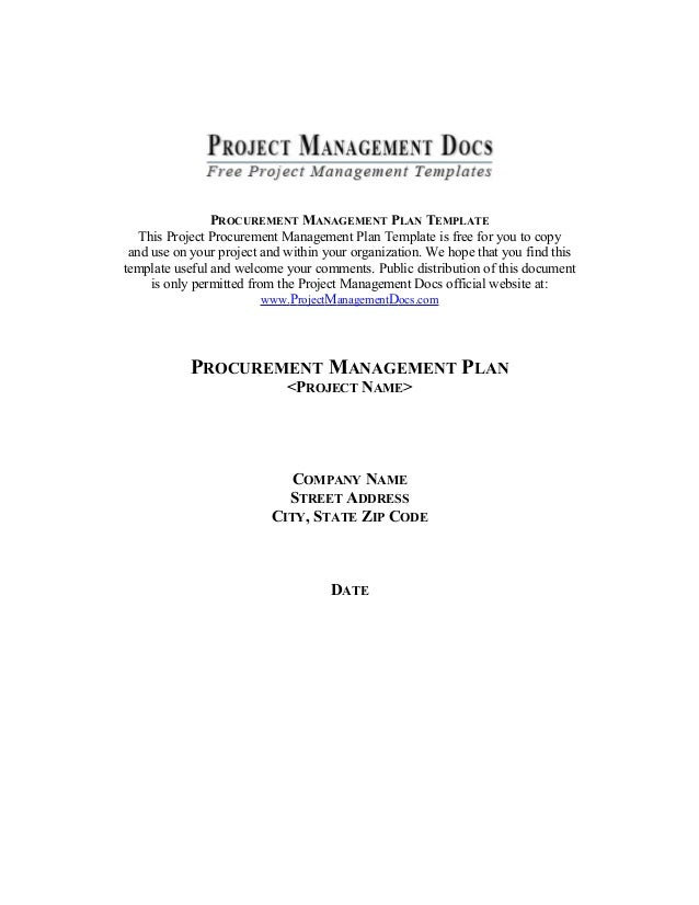 PROCUREMENT MANAGEMENT PLAN TEMPLATE This Project Procurement Management Plan Template is free for you to copy and use on ...