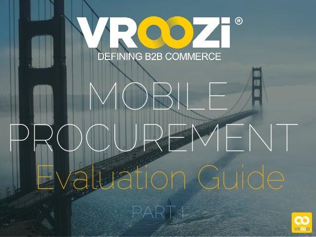 MOBILE PROCUREMENT Evaluation Guide PART I
