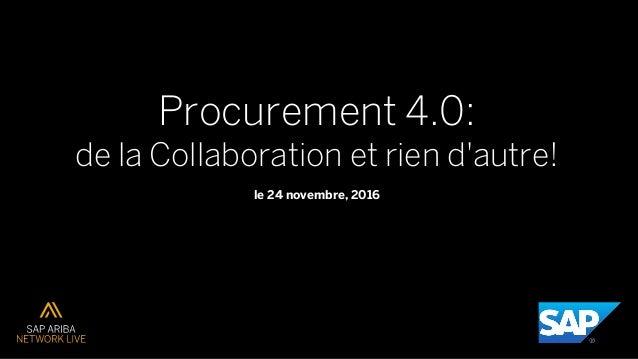 Procurement 4.0: de la Collaboration et rien d'autre! le 24 novembre, 2016