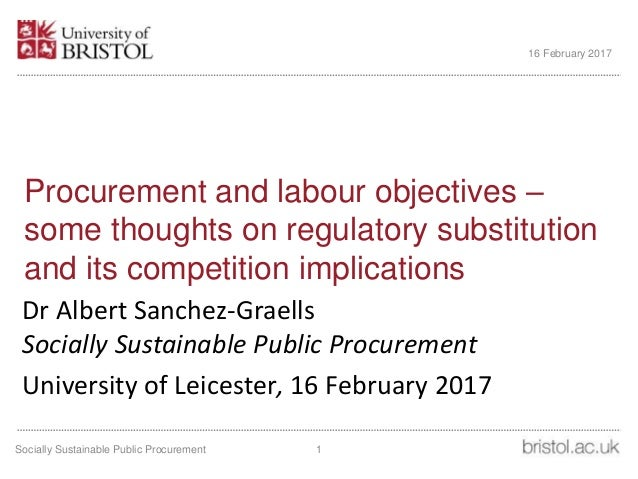 Procurement and labour objectives – some thoughts on regulatory substitution and its competition implications Dr Albert Sa...