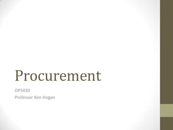 ProcurementOPS430Professor Ken Hogan