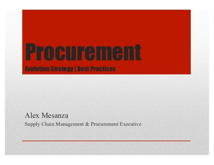 ProcurementEvolution Strategy | Best PracticesAlex MesanzaSupply Chain Management & Procurement Executive