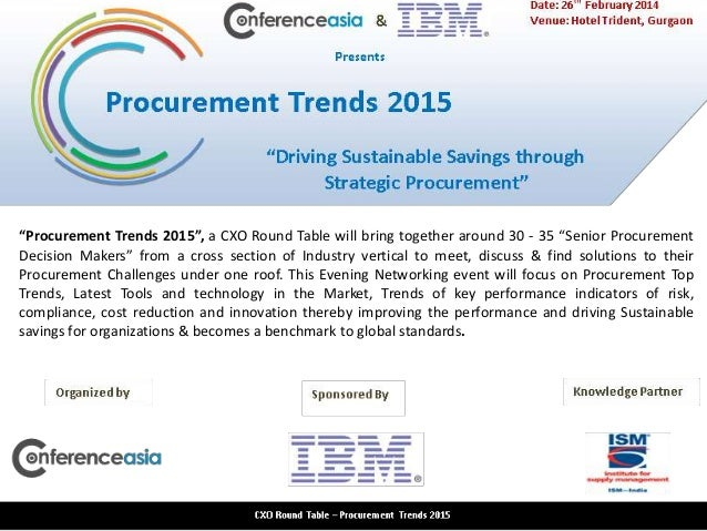"""""""Procurement Trends 2015"""", a CXO Round Table will bring together around 30 - 35 """"Senior Procurement Decision Makers"""" from ..."""