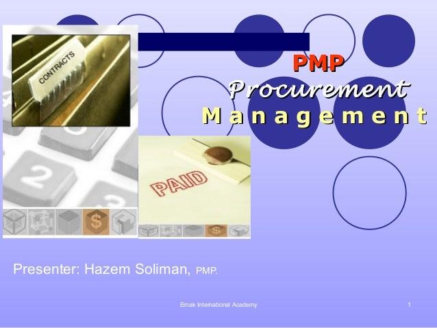PMP                                Procurement                               ManagementPresenter: Hazem Soliman, PMP.     ...