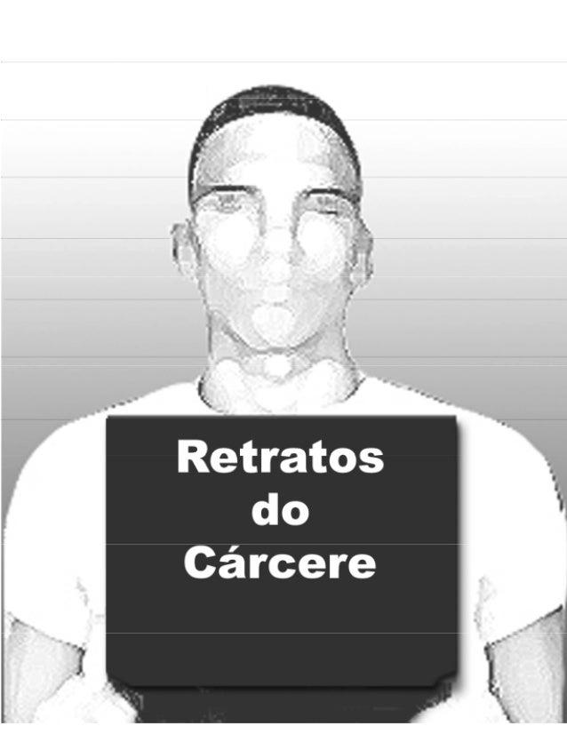 2 CENTRO DE POLÍTICAS SOCIAIS Retratos do Cárcere