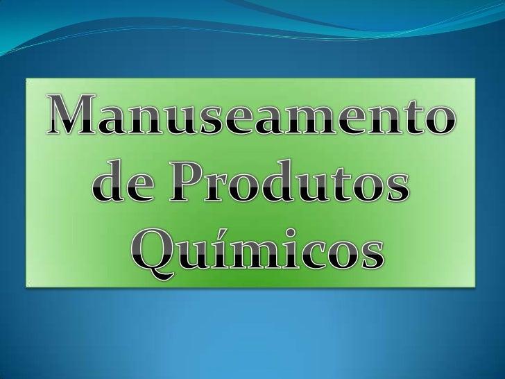 Manuseamento de Produtos<br /> Químicos<br />