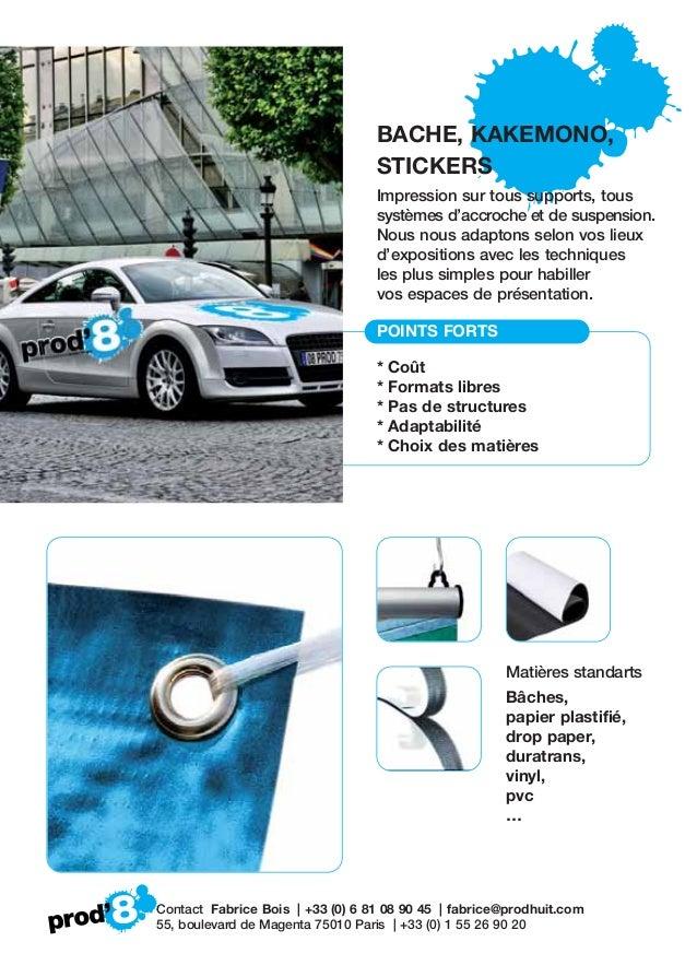 Matières standarts Bâches, papier plastifié, drop paper, duratrans, vinyl, pvc … Contact Fabrice Bois | +33 (0) 6 81 08 90...