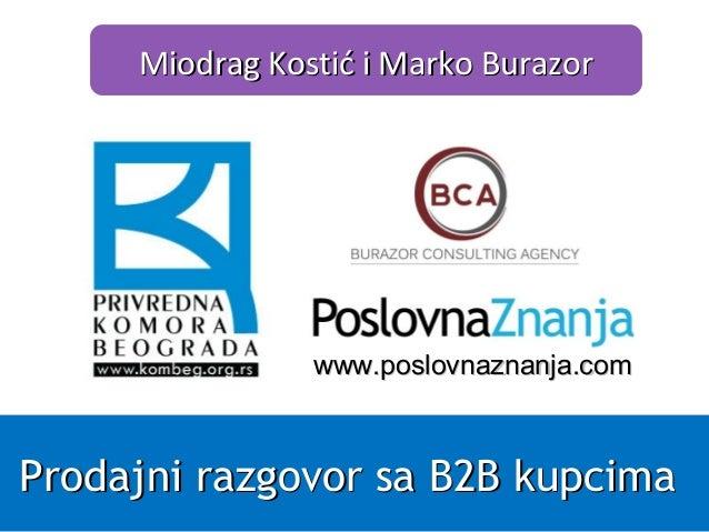 www.www.poslovnaznanja.composlovnaznanja.com Miodrag Kostić i Marko BurazorMiodrag Kostić i Marko Burazor Prodajni razgovo...