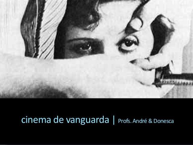 cinema de vanguarda | Profs.André&Donesca