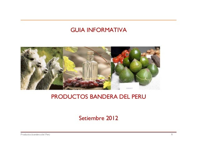 Productos bandera del Perú 1GUIA INFORMATIVAPRODUCTOS BANDERA DEL PERUSetiembre 2012