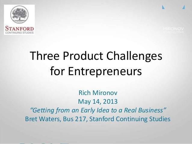 "CLICK TO EDIT MASTE R TITLE Three Product Challenges for Entrepreneurs Rich Mironov May 14, 2013 ""Getting from an Early Id..."