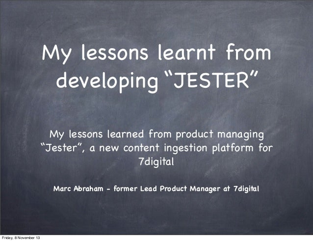 """My lessons learnt from developing """"JESTER"""" My lessons learned from product managing """"Jester"""", a new content ingestion plat..."""