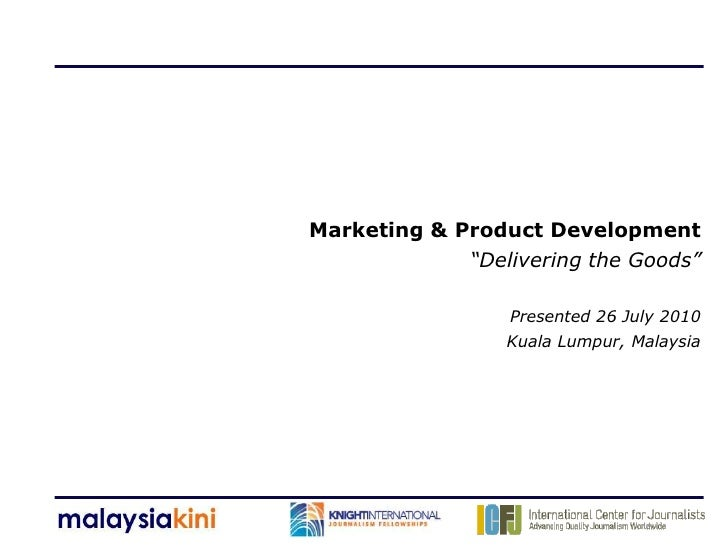 "Marketing & Product Development              ""Delivering the Goods""                   Presented 26 July 2010              ..."