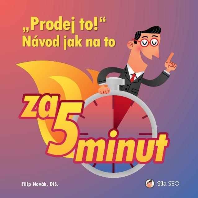 """Filip Novák, DiS. """"Prodej to!"""" Návod jak na to"""