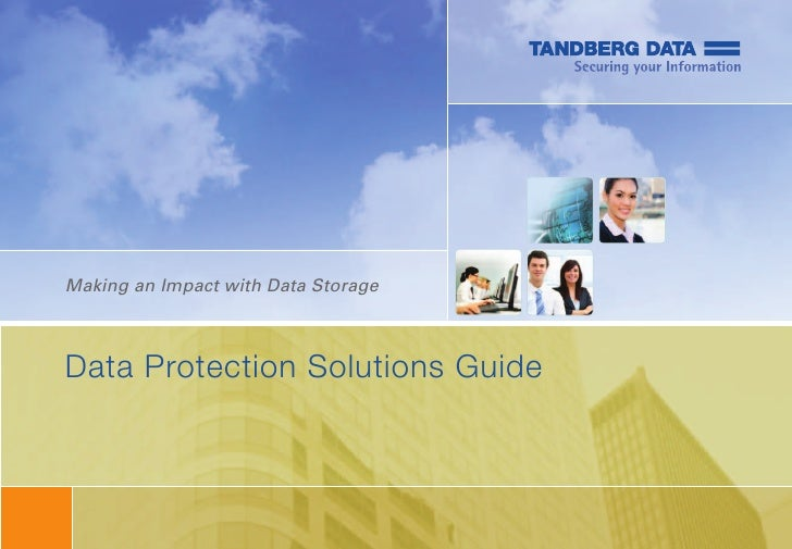 Making an Impact with Data StorageData Protection Solutions Guide