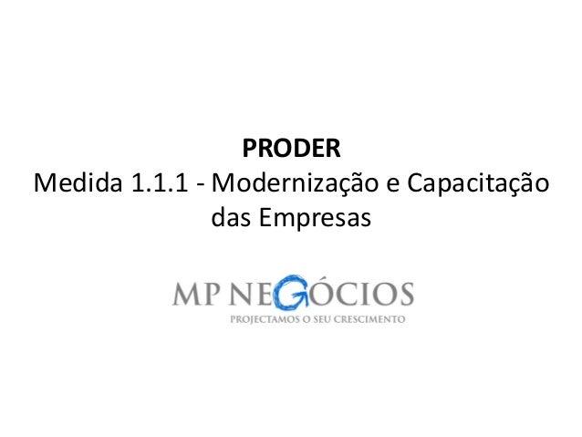 PRODER Medida 1.1.1 - Modernização e Capacitação das Empresas 1