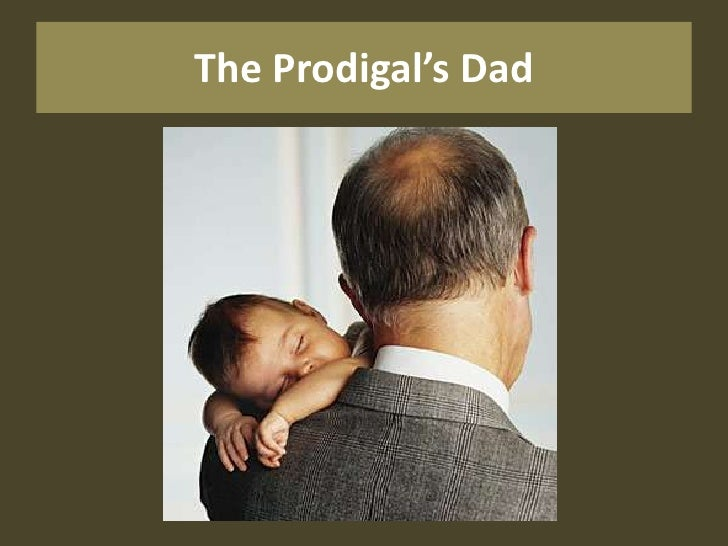 The Prodigal's Dad<br />