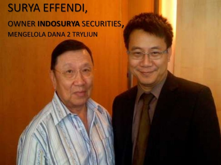 SURYA EFFENDI,OWNER INDOSURYA SECURITIES,MENGELOLA DANA 2 TRYLIUN