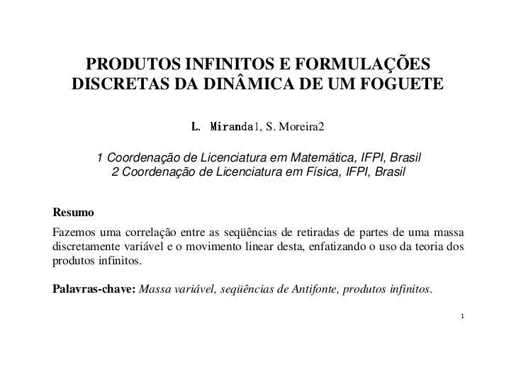 PRODUTOS INFINITOS E FORMULAÇÕES   DISCRETAS DA DINÂMICA DE UM FOGUETE                           L. Miranda S. Moreira2   ...