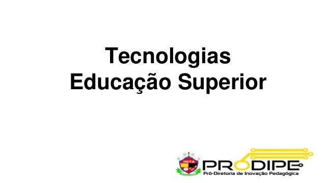 Tecnologias Educação Superior