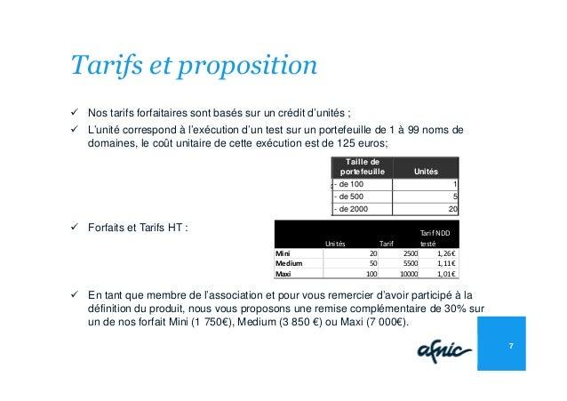 Tarifs et proposition Nos tarifs forfaitaires sont basés sur un crédit d'unités ; L'unité correspond à l'exécution d'un te...