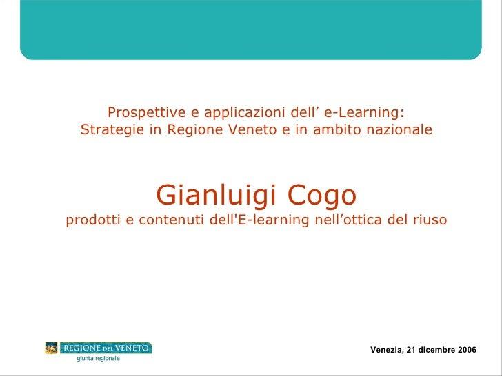 Prospettive e applicazioni dell' e-Learning: Strategie in Regione Veneto e in ambito nazionale Gianluigi Cogo prodotti e c...
