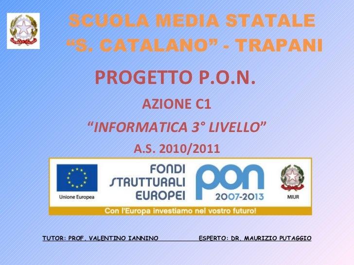 """SCUOLA MEDIA STATALE  """"S. CATALANO"""" - TRAPANI <ul><li>PROGETTO P.O.N.   </li></ul><ul><li>AZIONE C1 </li></ul><ul><li>"""" IN..."""