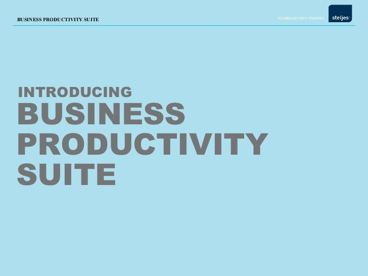 BUSINESS PRODUCTIVITY SUITE INTRODUCING