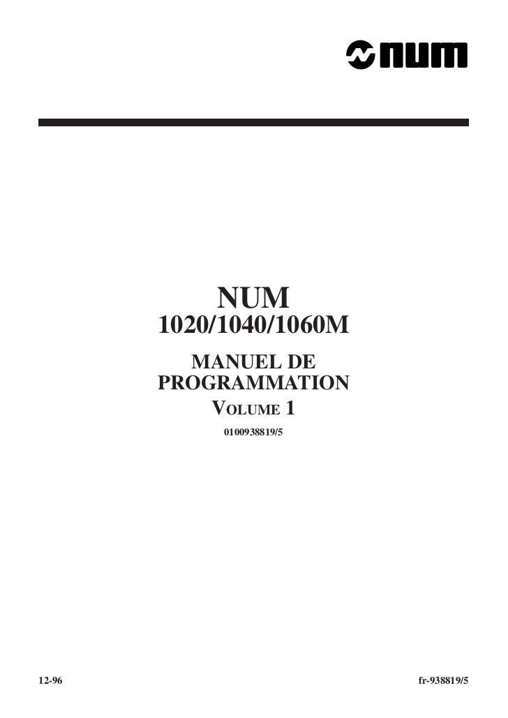 NUM        1020/1040/1060M          MANUEL DE        PROGRAMMATION            VOLUME 1             0100938819/512-96      ...
