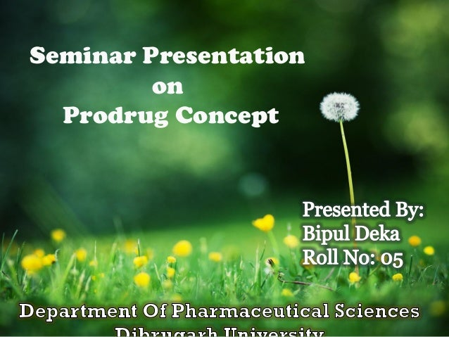 Seminar Presentation on Prodrug Concept