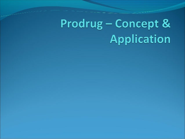 Prodrugs Initial definition: A pharmacologically inactive chemical entity  that when metabolized or chemically transforme...