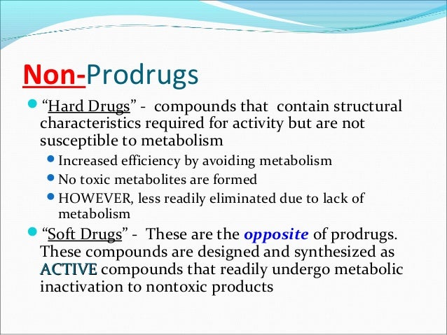 Conversion of ProdrugsMetabolism (enzyme dependant)Chemical Methods (non-dependant)  Hydrolysis  Decarboxylation  NOT...