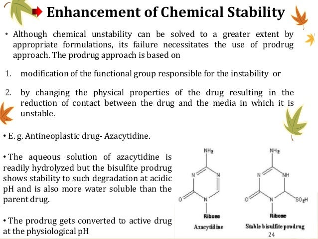 Enhancement of Chemical Stability • Although chemical unstability can be solved to a greater extent by appropriate formula...