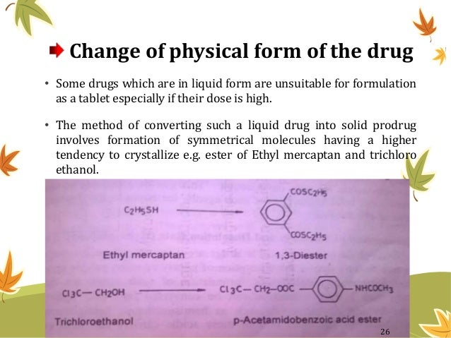 Change of physical form of the drug • Some drugs which are in liquid form are unsuitable for formulation as a tablet espec...