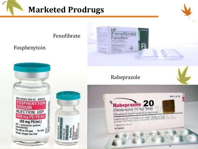 Marketed Prodrugs Fosphenytoin Fenofibrate Rabeprazole 40