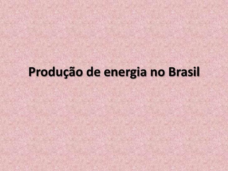 Produção de energia no Brasil