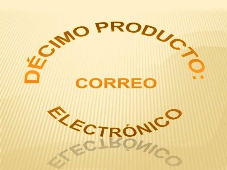 DÉCIMO PRODUCTO:<br />CORREO<br />ELECTRÓNICO<br />