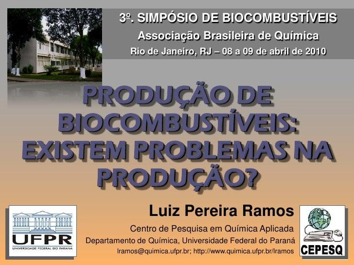3º. SIMPÓSIO DE BIOCOMBUSTÍVEIS                  Associação Brasileira de Química                Rio de Janeiro, RJ – 08 a...