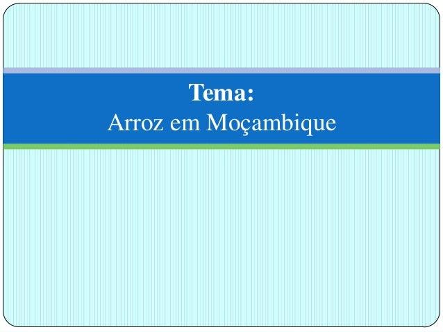 Tema: Arroz em Moçambique