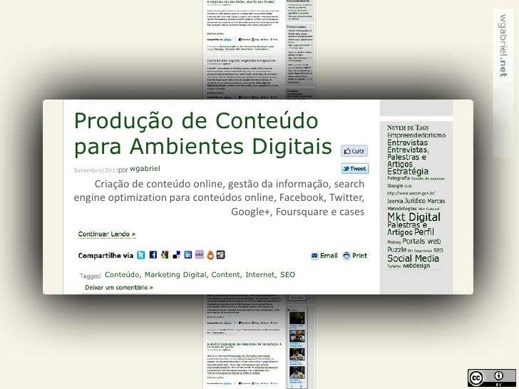 Produção de Conteúdo<br />para Ambientes Digitais<br />wgabriel<br />Setembro/2011<br />Criação de conteúdo online, gestão...