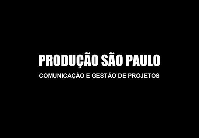 PRODUÇÃO SÃO PAULO COMUNICAÇÃO E GESTÃO DE PROJETOS