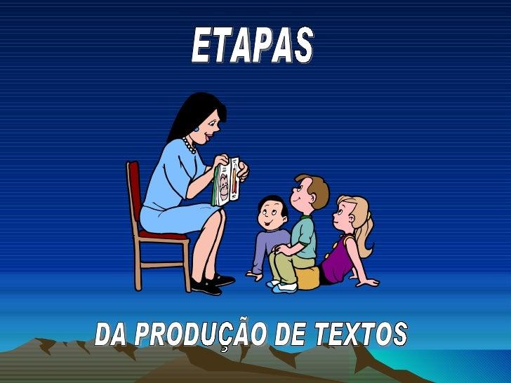 ETAPAS  DA PRODUÇÃO DE TEXTOS